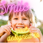 Smile - Your designed to